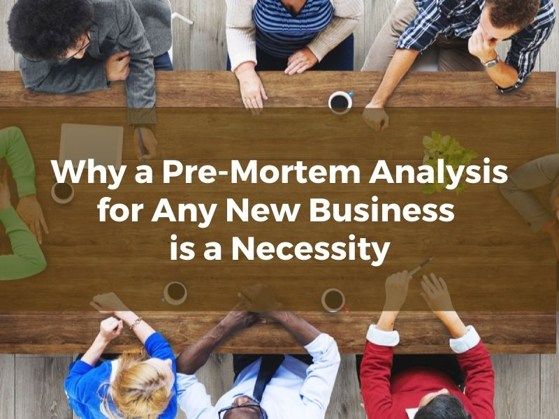 Why a Pre-Mortem Analysis for Any New Morgantown WV Business is a Necessity